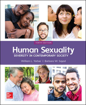 Test Bank for Human Sexuality: Diversity in Contemporary Society, 10th Edition, William Yarber, Barbara Sayad, ISBN10: 1260397122, ISBN13: 9781260397123