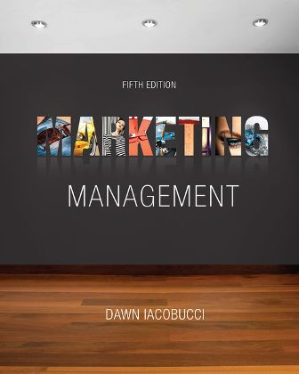 Test Bank for Marketing Management, 5th Edition, Dawn Iacobucci, ISBN-10: 1337271128, ISBN-13: 9781337271127
