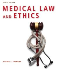 Solution Manual for Medical Law and Ethics, 4th Edition, 4/E Bonnie F. Fremgen