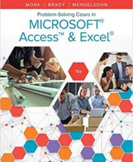 Solution Manual for Problem Solving Cases In Microsoft Access & Excel 15th Edition