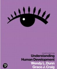 Test Bank for Understanding Human Development, 4th Edition, Wendy L. Dunn, Grace J. Craig, ISBN-10: 0135164206, ISBN-13: 9780135164204