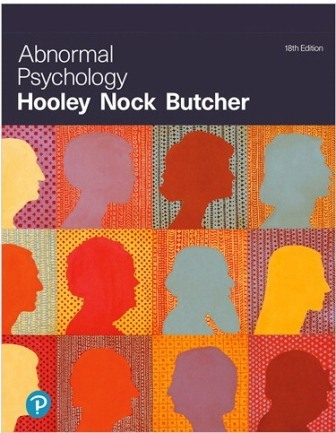 Solution Manual for Abnormal Psychology, 18th Edition, Jill M Hooley, Matthew Nock, James Butcher, ISBN-10: 0135212170, ISBN-13: 9780135212172