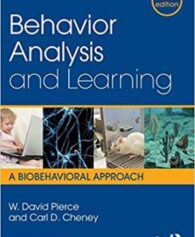 Test Bank for Behavior Analysis and Learning: A Biobehavioral Approach, 6th Edition, W. David Pierce, Carl D. Cheney, ISBN-10: 1138898589, ISBN-13: 9781138898585