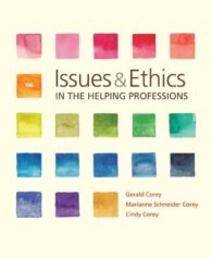 Test Bank for Issues and Ethics in the Helping Professions, 10th Edition, Gerald Corey, ISBN-10: 1337406295, ISBN-13: 9781337406291