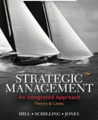 Solution Manual for Strategic Management: Theory and Cases: An Integrated Approach, 13th Edition, Charles W. L. Hill, ISBN-10: 0357033841, ISBN-13: 9780357033845