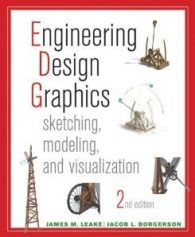 Solution manual for Engineering Design Graphics: Sketching, Modeling, and Visualization Leake 2nd Edition