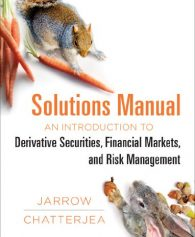 Test Bank for Solution Manual An Introduction to Derivative Securities, Financial Markets, and Risk Management 1st Edition