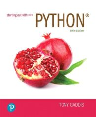 Solution Manual for Starting out with Python, 5th Edition, Tony Gaddis, ISBN-10: 0136740502, ISBN-13: 9780136740506, ISBN-10: 0136679110, ISBN-13: 9780136679110