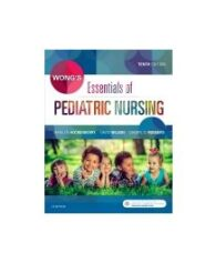 Test Bank for Wongs Essentials of Pediatric Nursing 10th Edition by Hockenberry