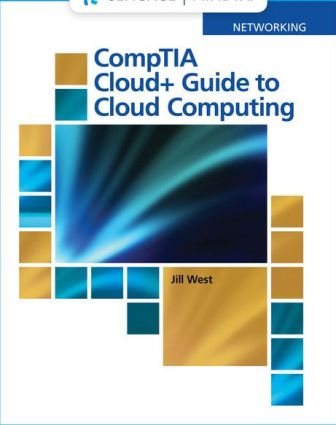 Test Bank for West's CompTIA Cloud+ Guide to Cloud Computing, 1st Edition, Jill West, ISBN-10: 0357114256, ISBN-13: 9780357114254