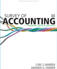 Test Bank for Survey of Accounting, 9th Edition, Carl Warren, Amanda Farmer, ISBN-10: 0357132599, ISBN-13: 9780357132593