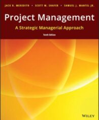 Solution Manual for Project Management: A Managerial Approach 10th Edition Meredith ISBN: 1119369118, ISBN: 9781119369110