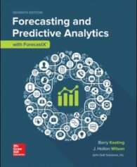 Test Bank for Forecasting and Predictive Analytics with Forecast X (TM), 7th Edition, Barry Keating, J. Holton Wilson, John Solutions Inc., ISBN10: 1259903915, ISBN13: 9781259903915