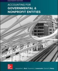 Solution Manual for Accounting for Governmental and Nonprofit Entities 18th Edition Reck ISBN10: 1259917053 ISBN13: 9781259917059