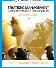 Solution Manual for Strategic Management: Competitiveness and Globalization, 13th Edition, Michael A. Hitt, ISBN-10: 0357033833, ISBN-13: 9780357033838
