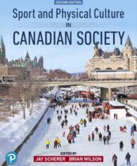 Test Bank for Sport and Physical Culture in Canadian Society, 2nd Edition, Jay Scherer, Brian Wilson, ISBN-10: 0134682904, ISBN-13: 9780134682907