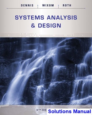 Systems Analysis and Design 6th Edition Dennis Solutions Manual