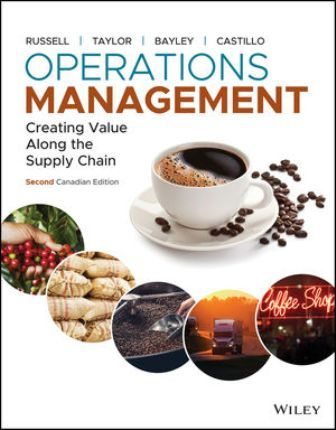 Test Bank for Operations Management: Creating Value Along the Supply Chain, 2nd Canadian Edition, Roberta S. Russell, Bernard W. Taylor, Tiffany Bayley, Ignacio Castillo, ISBN: 1119588707, ISBN: 9781119588702