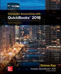 Solution Manual for Computer Accounting with QuickBooks 2018, 18th Edition, Donna Kay, ISBN10: 1260496295, ISBN13: 9781260496291