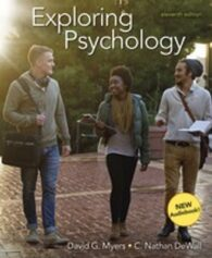 Test Bank for Exploring Psychology, 11th Edition, David G. Myers, C. Nathan DeWall, ISBN-10: 1319104193, ISBN-13: 9781319104191