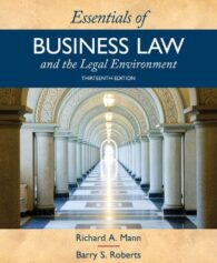 Solution Manual for Essentials of Business Law and the Legal Environment, 13th Edition, Richard A. Mann, Barry S. Roberts, ISBN-10: 1337555185, ISBN-13: 9781337555180