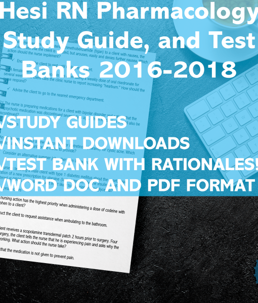 Hesi RN Pharmacology 2016-2018 Study Guide, Review, and Test Bank