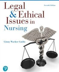 Test Bank for Legal & Ethical Issues in Nursing, 7th Edition, Ginny Wacker Guido, ISBN-13: 9780134703404, ISBN 10: 0134701232, ISBN 13: 9780134701233