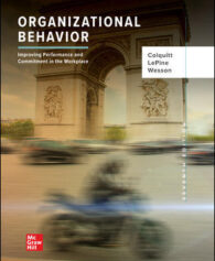 Solution Manual for Organizational Behavior: Improving Performance and Commitment in the Workplace, 7th Edition, Jason Colquitt, Jeffery LePine, Michael Wesson, ISBN10: 1260261557, ISBN13: 9781260261554