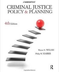 Test Bank for Criminal Justice Policy And Planning 4th Edition Welsh