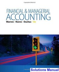 Financial and Managerial Accounting 13th Edition Warren Solutions Manual