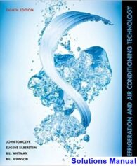Refrigeration and Air Conditioning Technology 8th Edition Tomczyk Solutions Manual